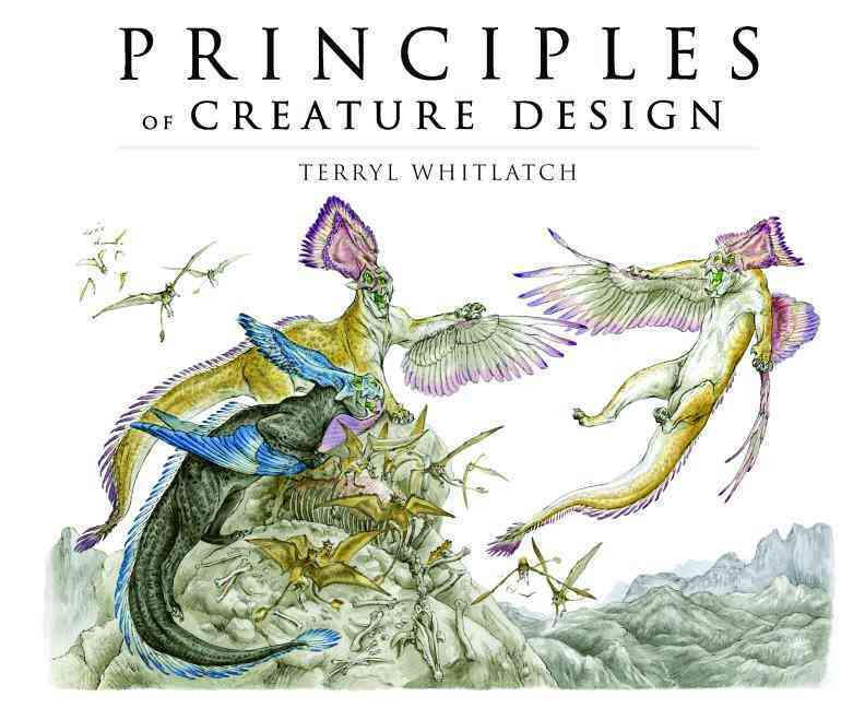 Principles of Creature Design By Whitlatch, Terryl (CON)/ Banducci, Gilbert (EDT)